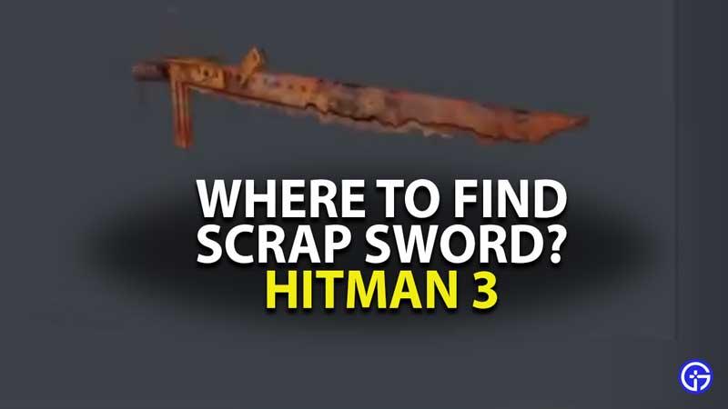 Hitman 3 Scrap Sword Location