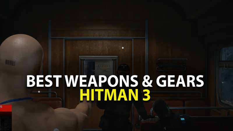 Best Weapons and Gears: Hitman 3