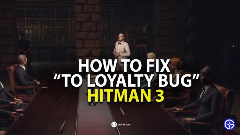 Hitman 3 Loyalty Bug Fix Guide