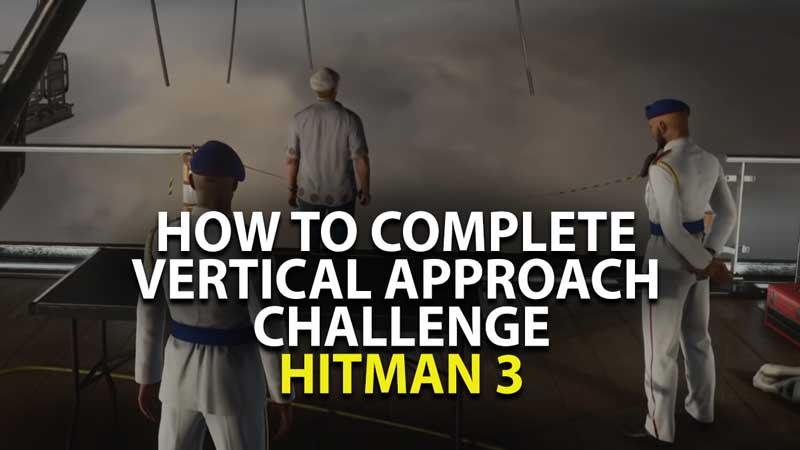Hitman 3 - Vertical Approach Challenge