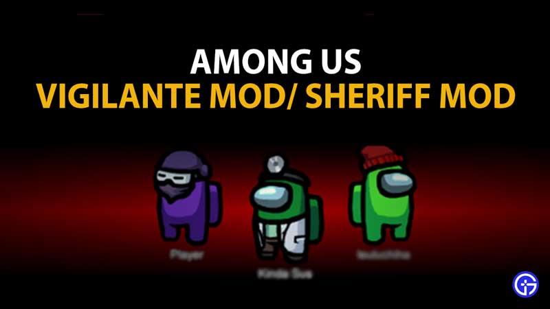 how-among-us-vigilante-mod-works