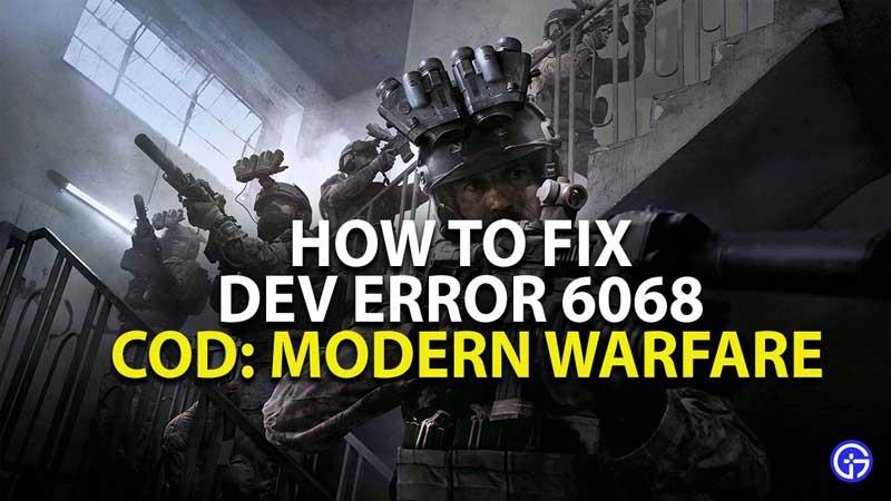 how to fix dev error 6068 in call of duty modern warfare