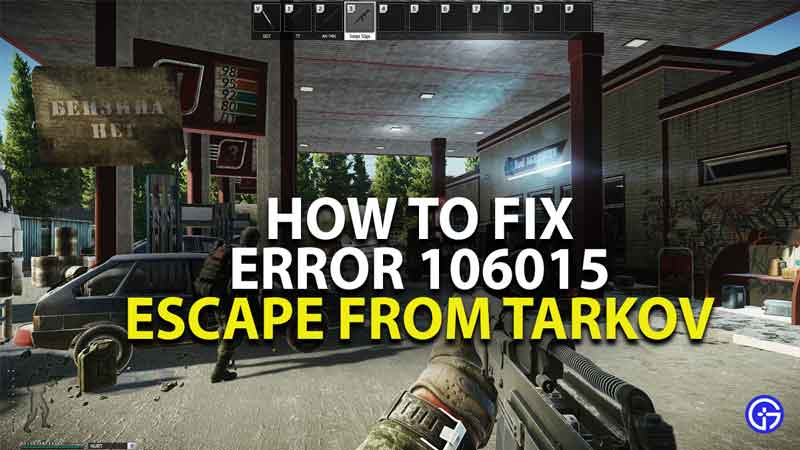how to fix error 106015 escape from tarkov