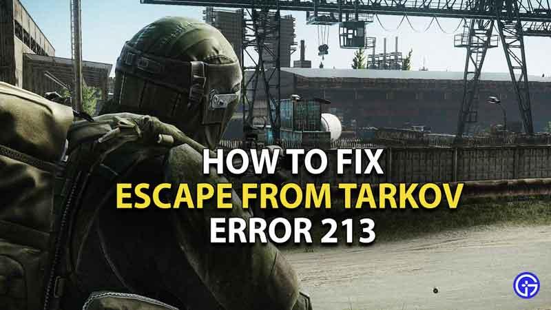 how-to-fix-escape-from-tarkov-error-213