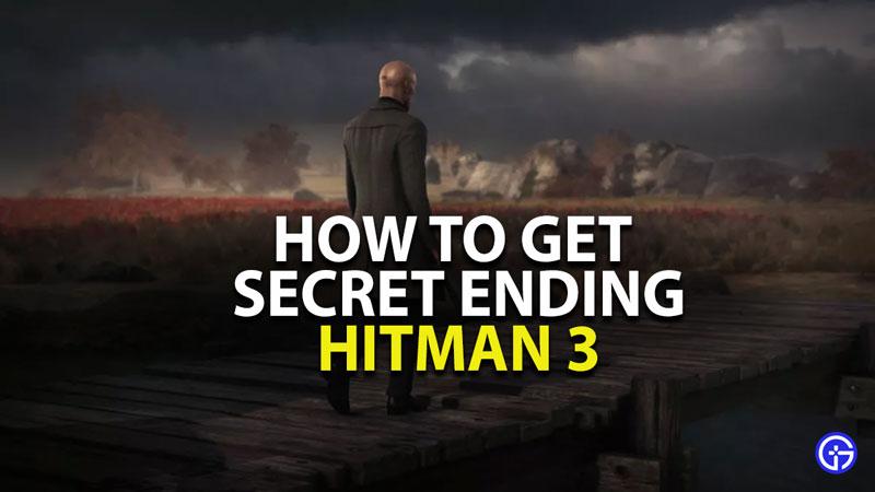 how to get secret ending in hitman 3
