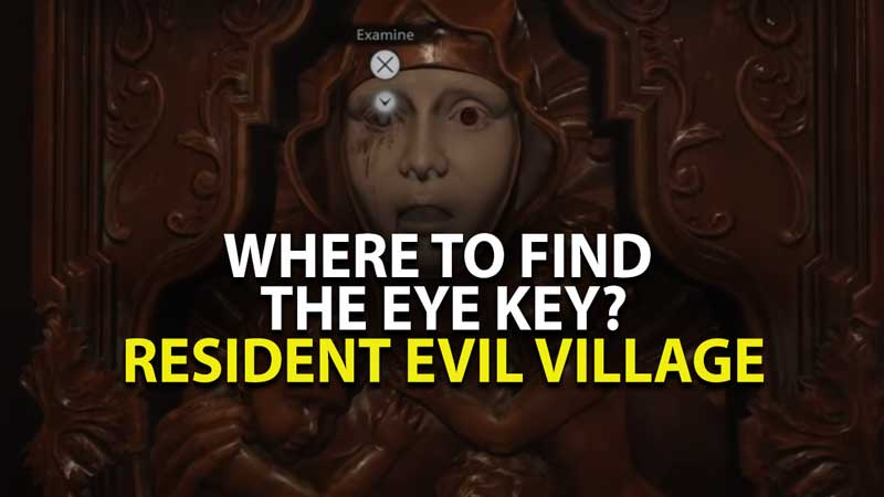 RE Village Eye Key Walkthrough