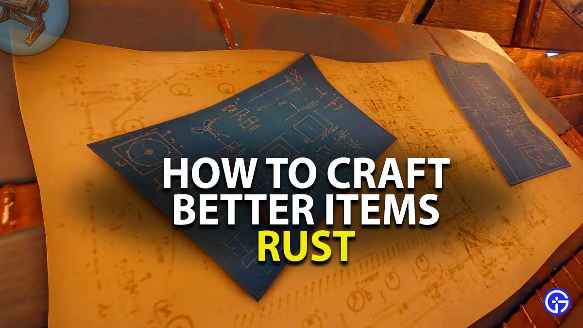 How to craft better items in Rust?