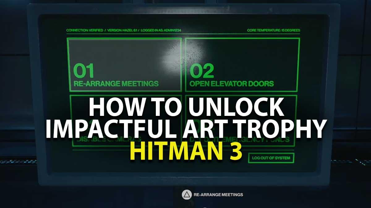 Hitman 3 Impactful Art Walkthrough