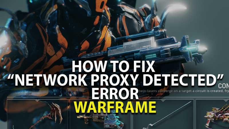 Warframe Network Proxy Error Guide