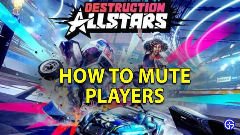 How to Mute Voice Chat in Destruction Allstars