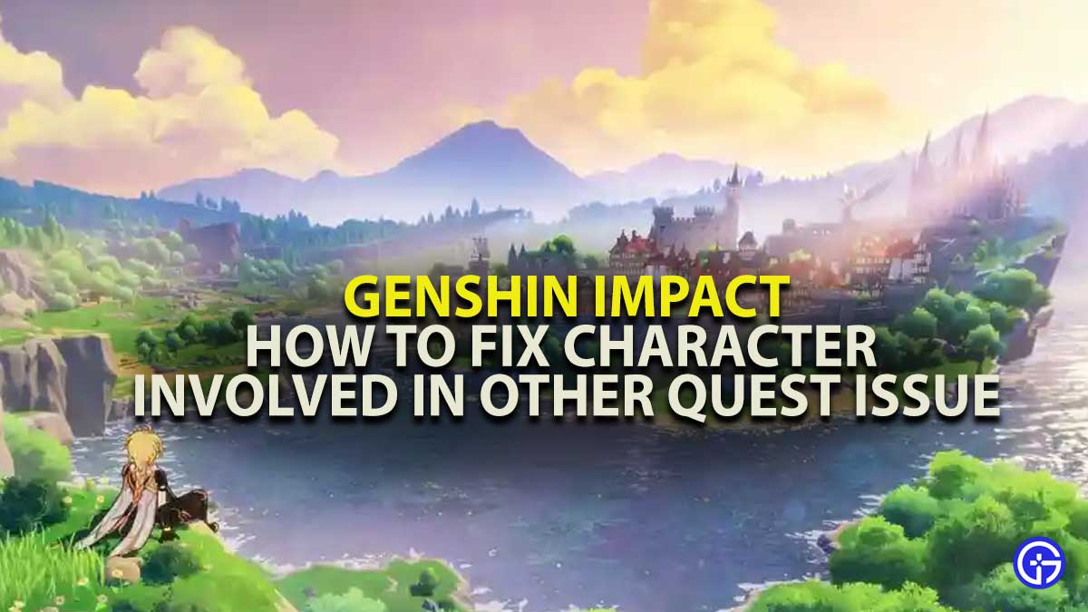 Genshin Impact Character Involed Quests Guide