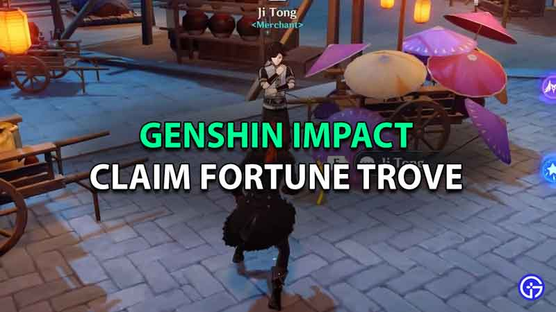 Claim Fortune Trove Genshin Impact