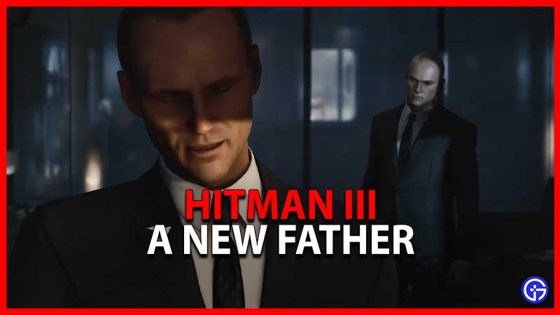 Hitman 3 A New Father