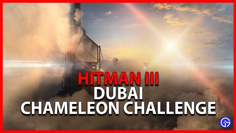 Hitman 3 Dubai Chameleon Challenge