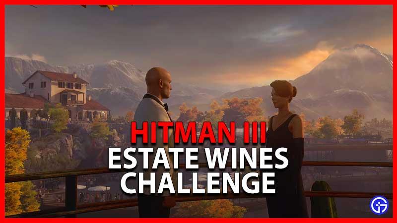 Hitman 3 Estate Wines Challenge