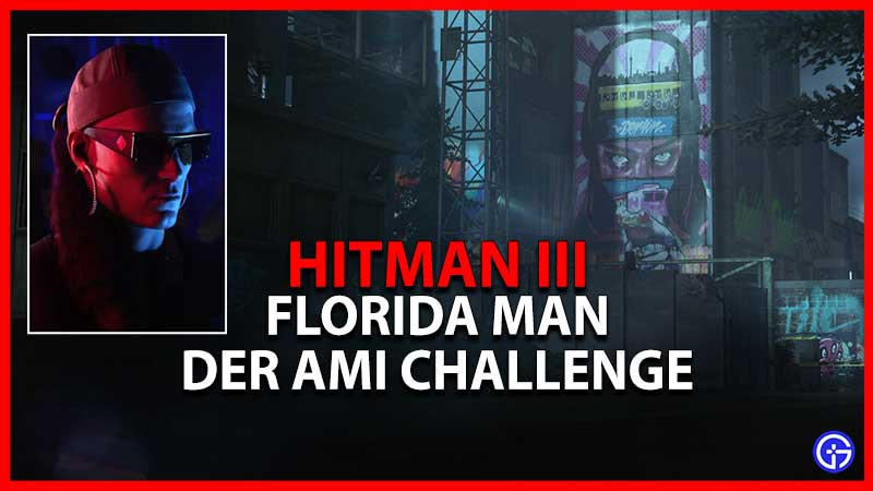 Hitman 3 Florida Man Der Ami