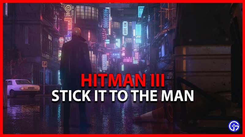 Hitman 3 Stick It To The Man