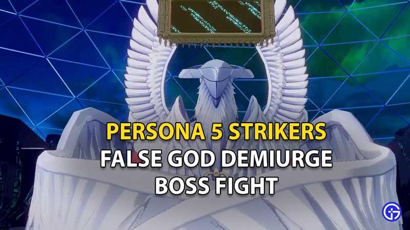How To Beat False God Demiurge P5S
