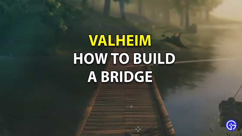 how to build a bridge in valheim