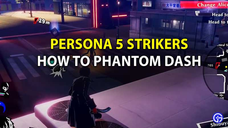 How To Phantom Dash In Persona 5 Strikers