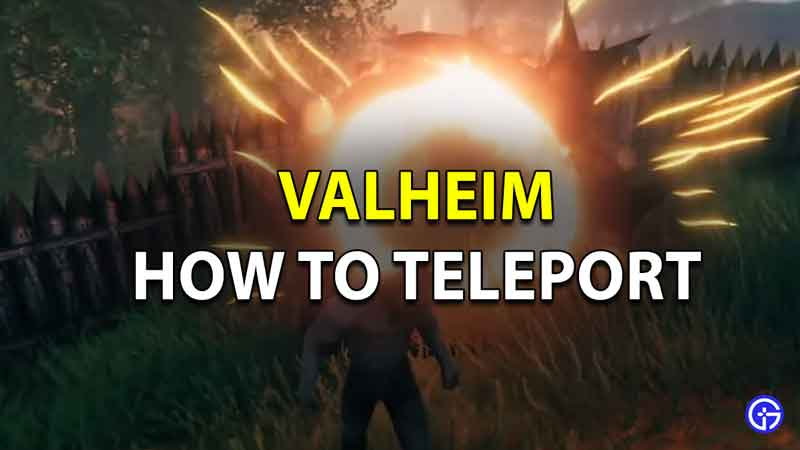 How To Teleport In Valheim
