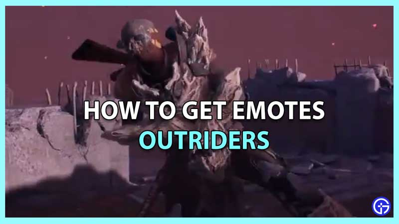 How To Get Emotes In Outriders
