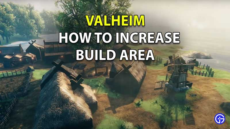 How to Increase Build Area in Valheim