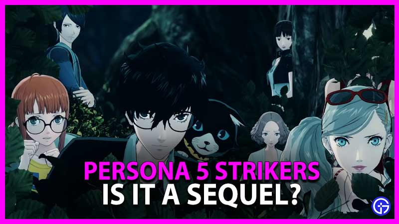 IS PERSONA 5 STRIKERS A SEQUEL