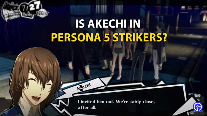 Is Akechi In Persona 5 Strikers
