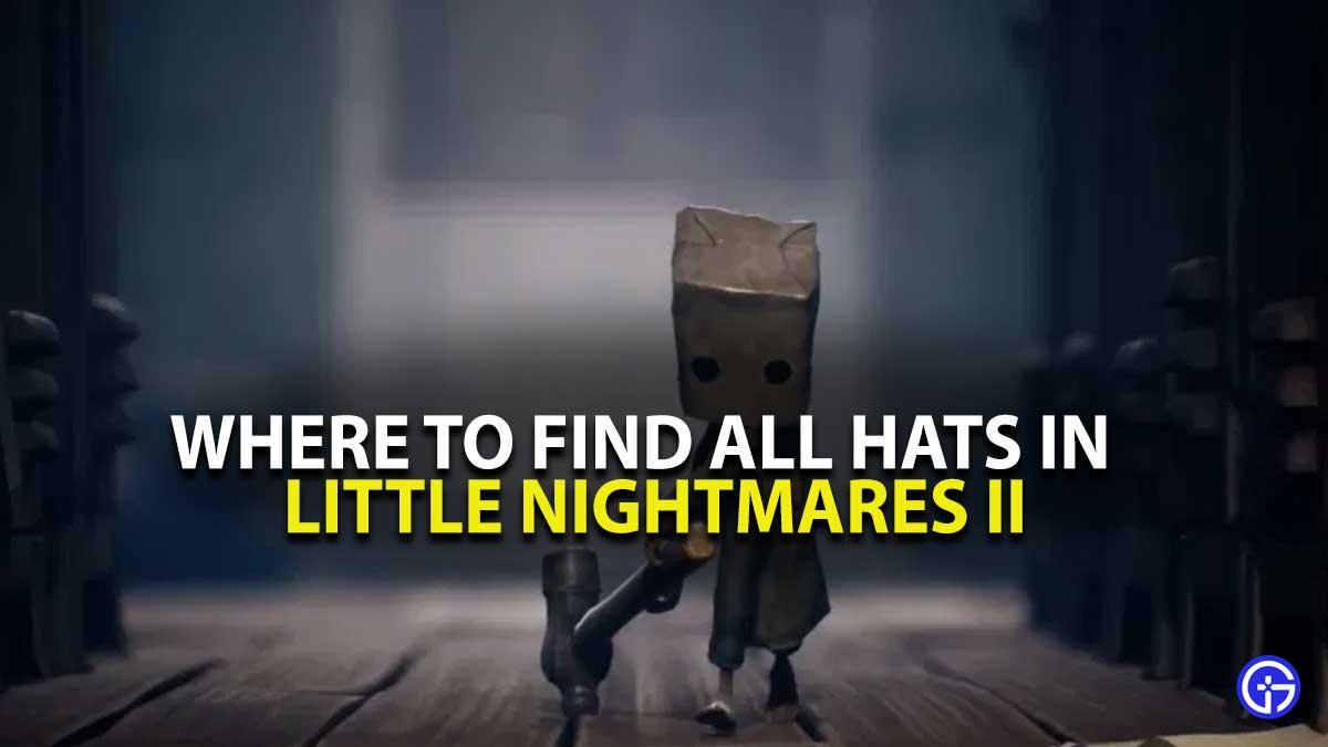 Little Nightmares 2 Hats Locations
