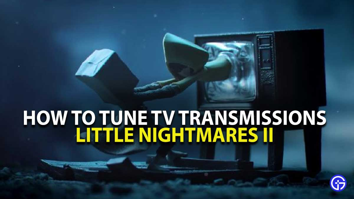 Little Nightmares 2 TV Tune Transmissions