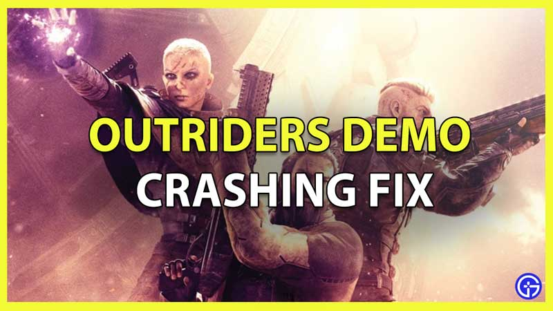 Outriders Demo Crashing On PC fix