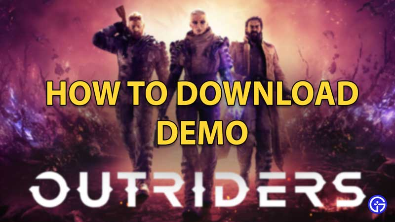 Outriders Demo Download
