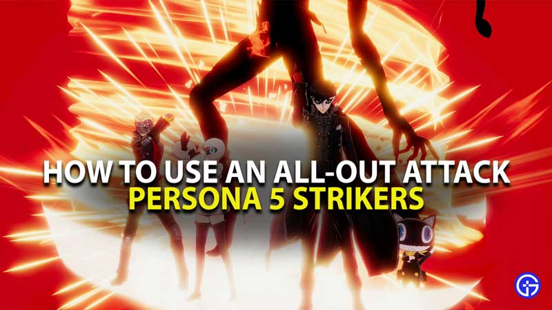 P5S All Out Attack Guide
