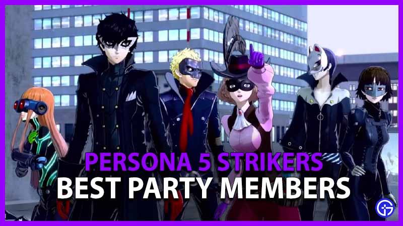 Persona 5 Strikers Best Party Members