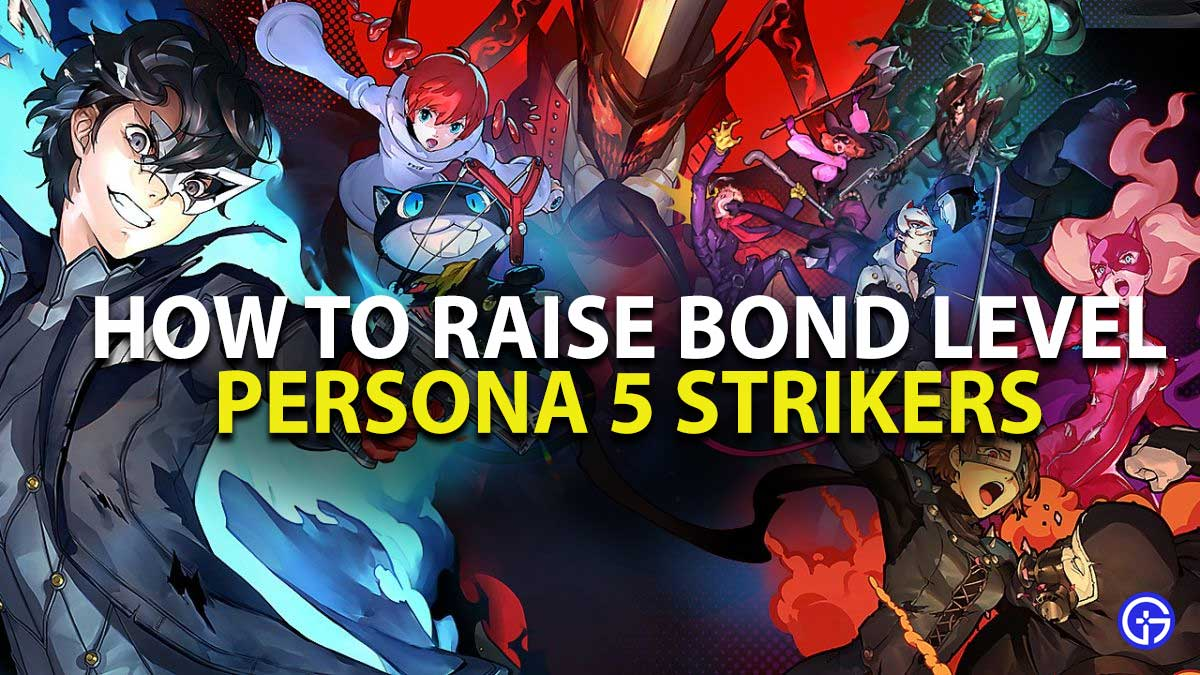 Persona 5 Strikers Bond Level Guide