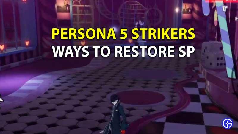 Persona 5 Strikers how to increase SP meter