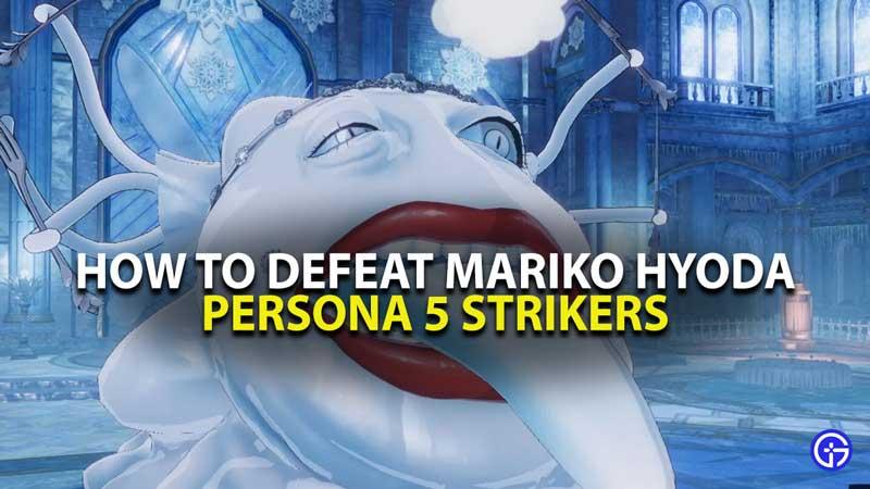Persona 5 Strikers Mariko Hyoda Boss Fight Guide