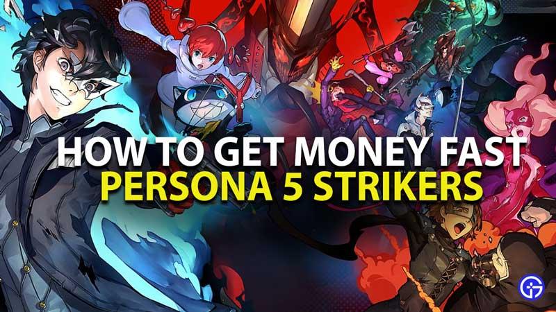 Persona 5 Strikers Money Farming Guide