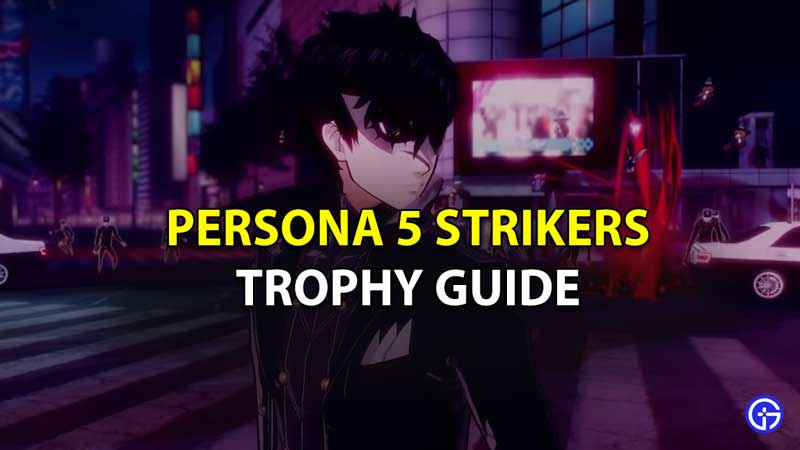 Persona 5 Strikers Trophy Guide