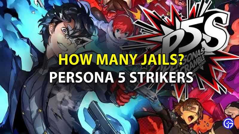 Persona 5 Strikers How Many Jails