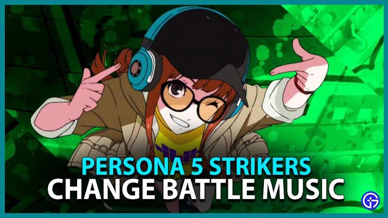 Persona Strikers Change Battle Music