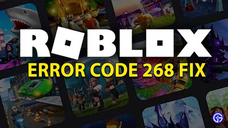 Roblox Error Code 268 Fix