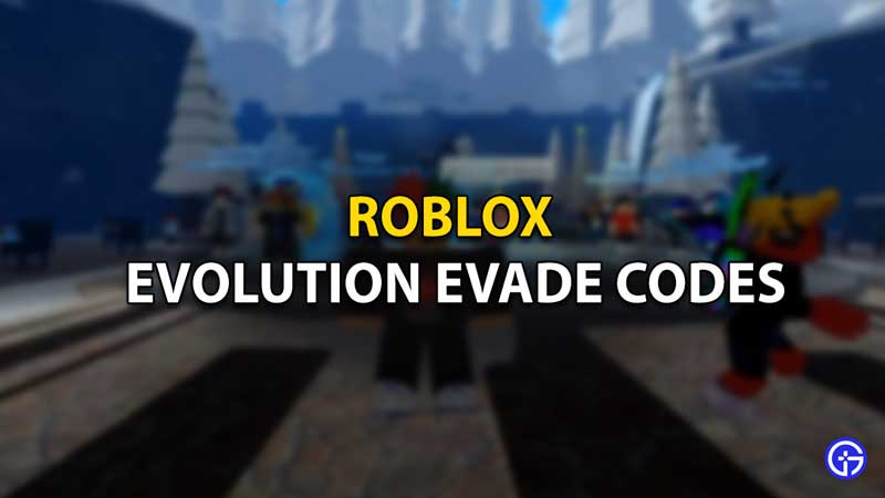 Roblox Evolution Evade Codes