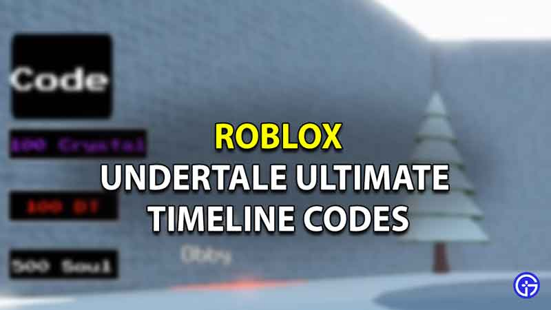 Roblox Undertale Ultimate Timeline Codes