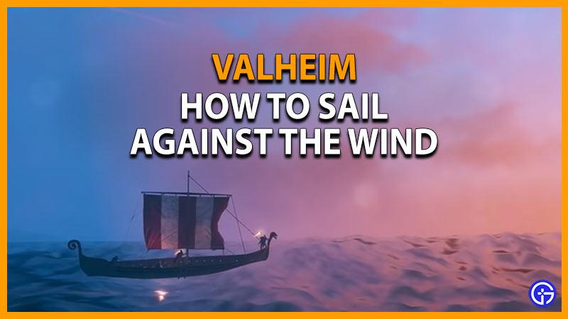 Sail against wind Valheim