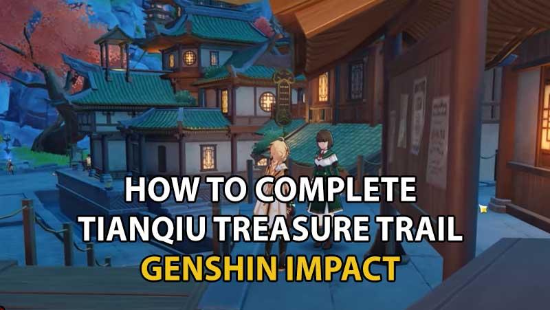 Tianqiu Treasure trail Genshin Impact Guide