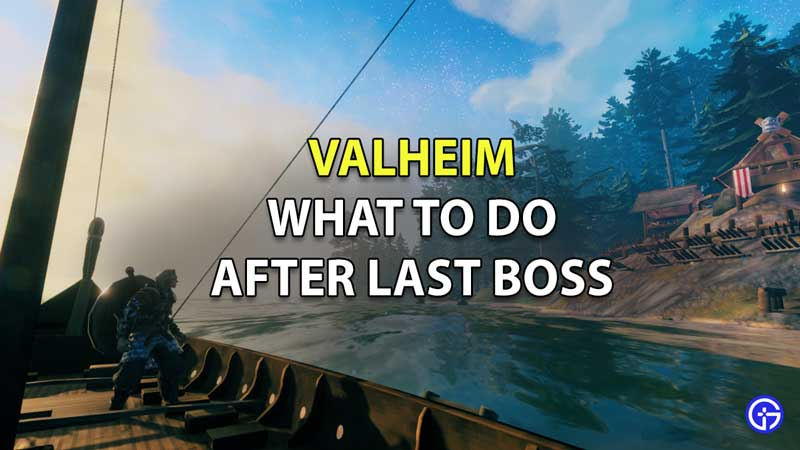 Valheim What To Do After Last Boss
