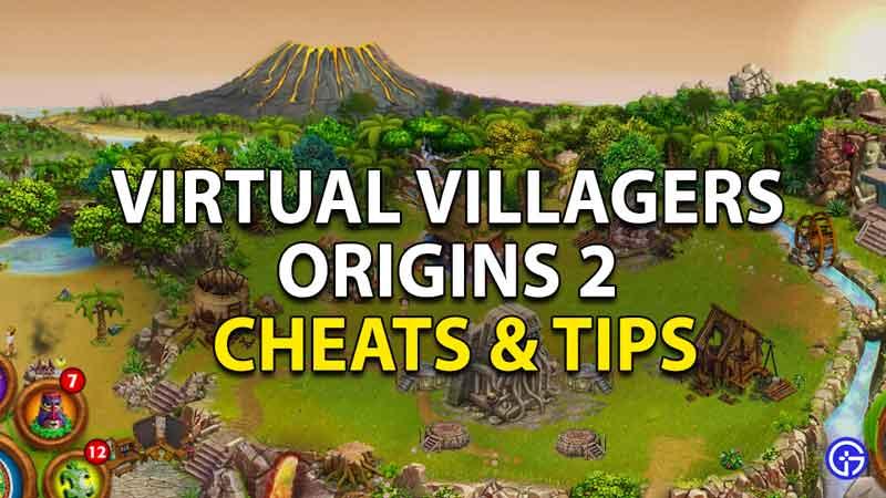 Virtual Villagers Origins 2 Cheats