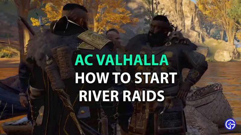 ac valhalla how to start river raids